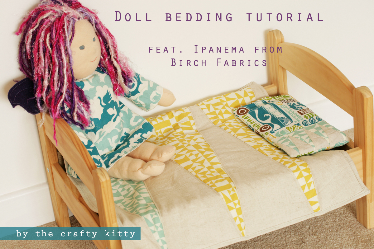 The Crafty Kitty | doll bedding tutorial for Ikea Duktig Bed feat. Birch Fabrics oranic cotton Ipanema range